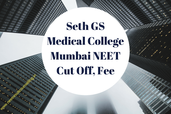 Seth GS Medical College NEET Cut Off