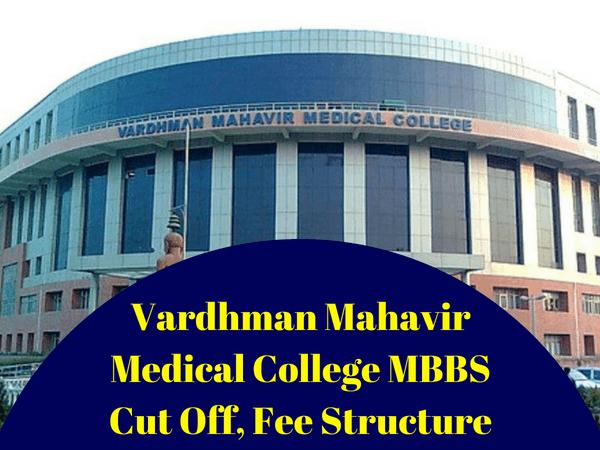 Vardhman Mahavir Medical College MBBS Cut Off