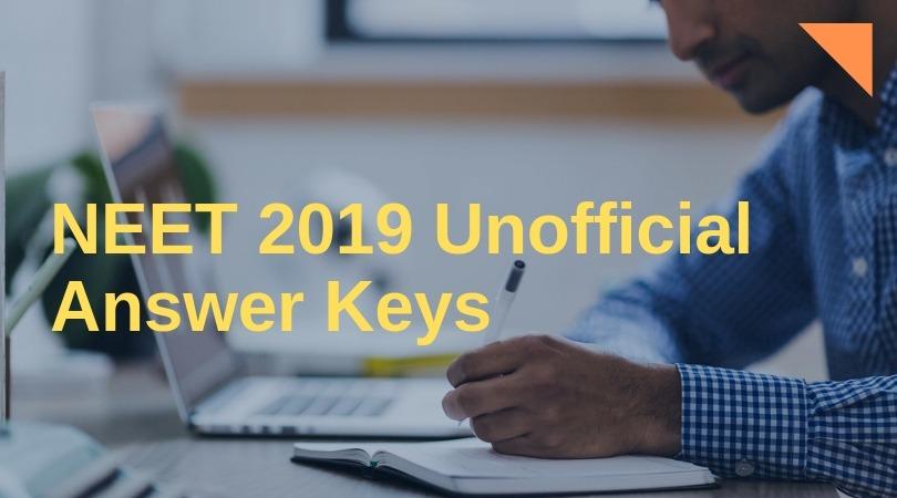 NEET 2019 Unofficial Answer Keys