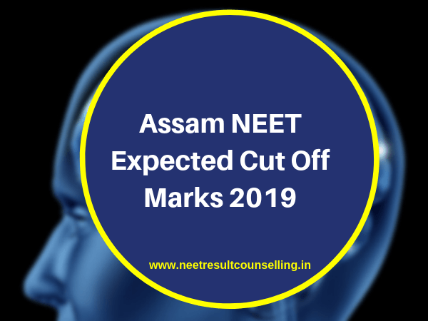 Assam NEET Expected Cut Off Marks 2019