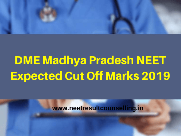 DME Madhya Pradesh NEET Expected Cut Off Marks 2019