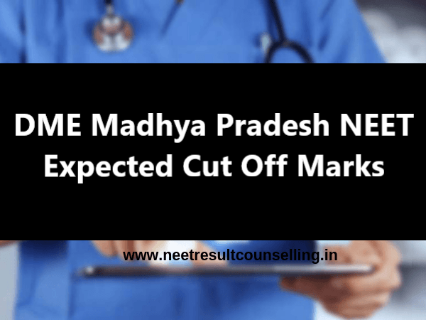 DME-Madhya-Pradesh-NEET-Expected-Cut-Off-Marks-2020