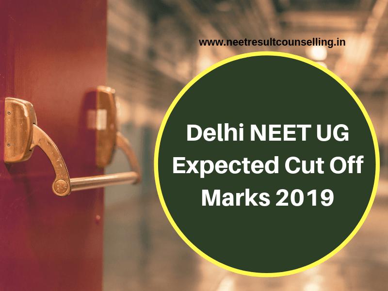 Delhi NEET UG Expected Cut Off Marks 2019