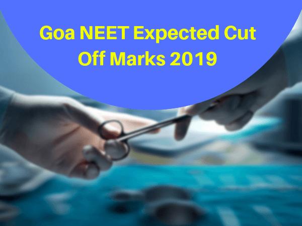 Goa NEET Expected Cut Off Marks 2019