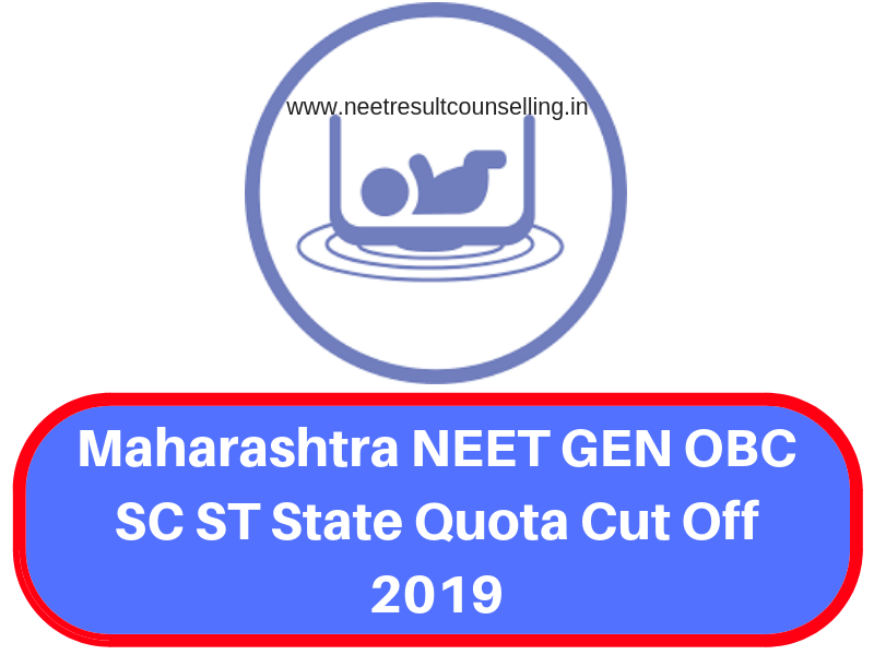 Maharashtra NEET Cut Off 2019 GEN OBC SC ST State Quota MBBS