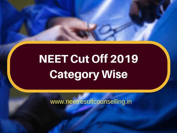 NEET Cut Off 2019 Category Wise