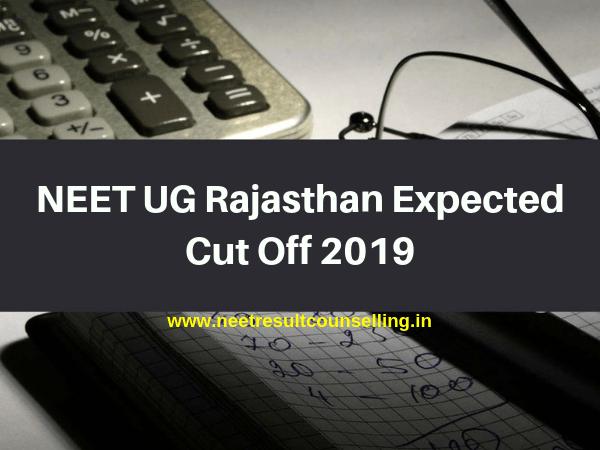 NEET UG Rajasthan Expected Cut Off 2019