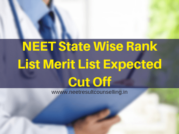 NEET State Wise Rank List Merit List Expected Cut Off