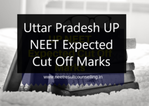 UP-NEET-Expected-Cut-Off-Marks-2020