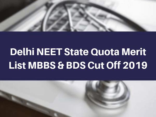Delhi NEET State Quota Merit List MBBS & BDS Cut Off 2019