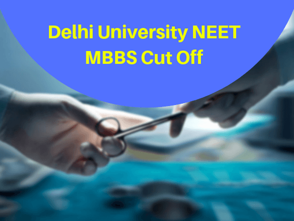 Delhi University NEET MBBS Cut Off