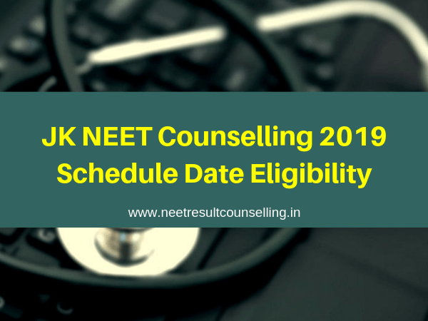 JK NEET Counselling 2019 Schedule Date Eligibility