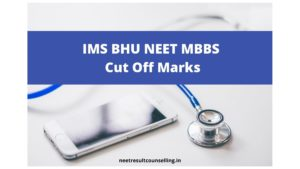 IMS BHU NEET MBBS Cut Off Marks